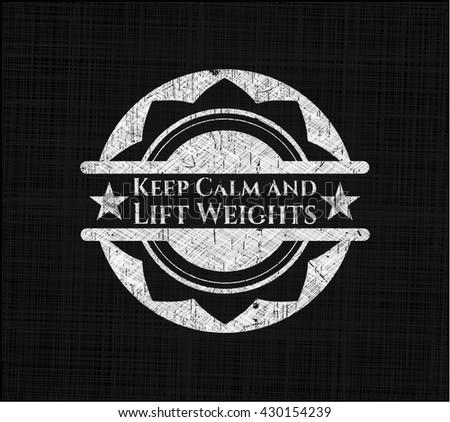 Keep Calm and Lift Weights chalk emblem