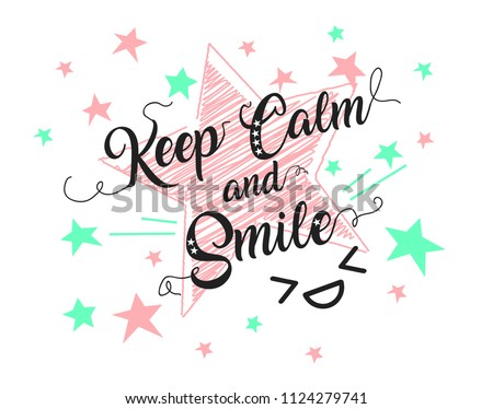 Keep calm and smile, slogan for girl print design.