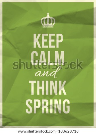 keep calm and thing spring