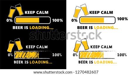 keep calm beer is loading