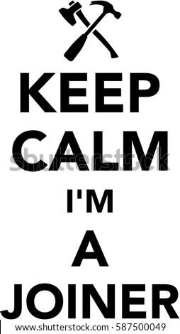 Keep calm I am a Joiner