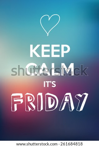 keep calm it's friday