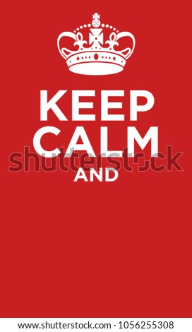 keep calm poster with crown. Isolated on red background.