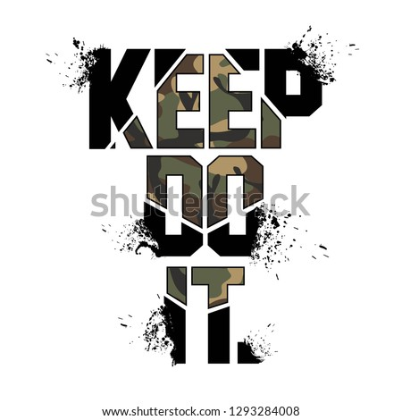 Keep do it Camouflage Slogan, Military Typography Slogan, textile printing drawing, t-shirt graphic design - Vector