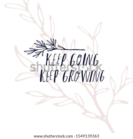 Keep going keep growing - Cute hand drawn nursery poster with lettering in scandinavian sketchy style. Line flowers and leaves on blue background. Motivational quote