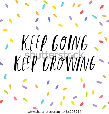 keep going keep growing - Cute hand drawn poster with lettering in sketchy style. Vector illustration. Bright stitches on white background pattern. For postcards, banners, prints.