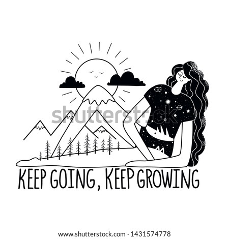 Keep going, keep growing lettering poster. Woman with long black hair, pine forest, mountains, clouds, birds and sun. Inspirational typography poster with quote, motivational monochrome print design