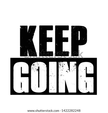 Keep going, typography for print or use as poster, card, flyer or T shirt Photo stock ©