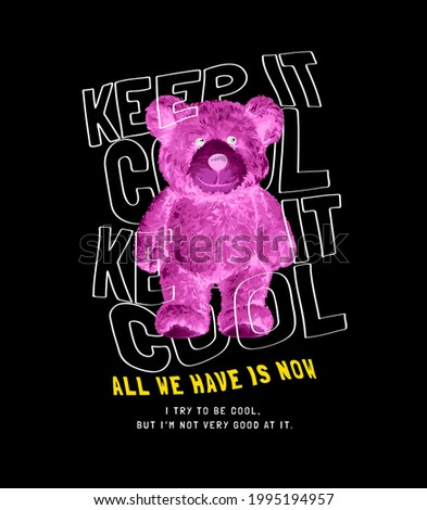 keep it cool slogan with invert color bear doll on black background Foto stock ©