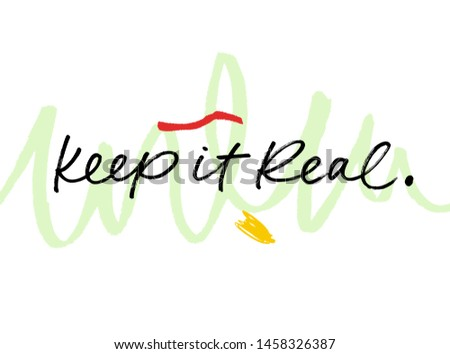 Keep it real vector brush calligraphy on abstract background. Motivating slogan handwritten calligraphy. Resolute attitude, perseverance motto. Inspirational quote for posters and social media.