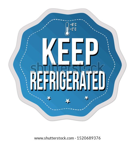 Keep refrigerated label or sticker on white background, vector illustration