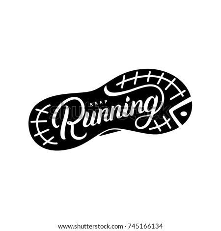 Keep Running hand written lettering quote on a foot of run shoes. Motivational calligraphy typography phrase for runners. Tee print, emblem, label. Vector illustration.