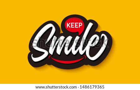 keep smile lettering, Fashion Slogan text for T-shirt and apparels graphic vector Print.