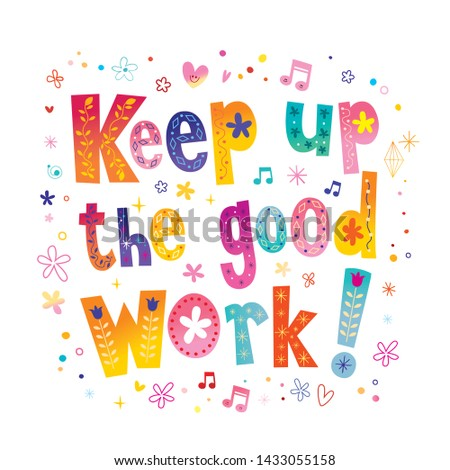 keep up the good work Foto d'archivio ©