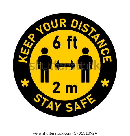 Keep Your Distance Stay Safe Social Distancing Traffic Sign Style Round Keep a Safe Distance of 6 ft or 6 Feet 2 m or 2 Metres Sticker Badge Instruction Icon. Vector Image.