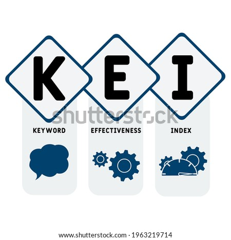 KEI - Keyword Effectiveness Index acronym. business concept background.  vector illustration concept with keywords and icons. lettering illustration with icons for web banner, flyer, landing Stockfoto ©