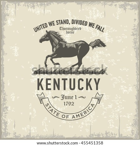 Kentucky United We Stand, Divided We Fall, stylized emblem of the state of America, thoroughbred horse, vintage