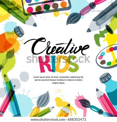 Kids art, education, creativity class concept. Vector banner, poster or frame background with hand drawn calligraphy lettering, pencil, brush, paints and watercolor splash. Doodle illustration. Сток-фото ©