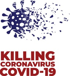 killing, remove and eliminate corona virus. Corona virus breaking up into pieces. vector illustration
