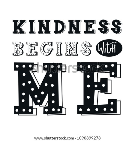 Kindness begins with me - unique hand drawn nursery poster with handdrawn lettering in scandinavian style. Vector illustration.