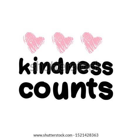 kindness counts. Hand lettering illustration for your design