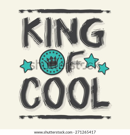 king of cool typography  slogan