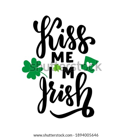 kiss me  i am irish happy