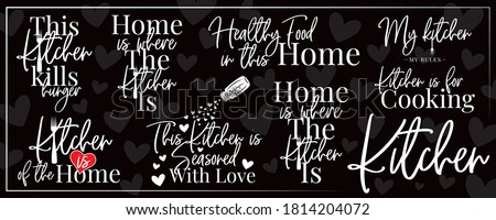 Kitchen banner blackboard, vector. Wording design isolated on black background. My kitchen, my rules. This kitchen is seasoned with love. Kitchen is heart of the home. Poster design