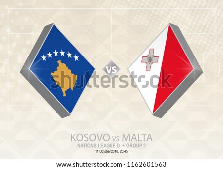 Kosovo vs Malta, League D, Group 3. Europe football competition on beige soccer background.