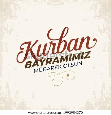 Kurban Bayramınız Kutlu Olsun. Translation: (Eid al-Adha Mubarak) Feast of the Sacrifice Greeting.  Holy days of muslim community.