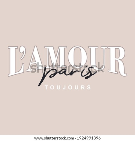 l'amour paris toujours, which in french means_ love paris always,abstract graphic t-shirt print print fashion design, vector, poster, card