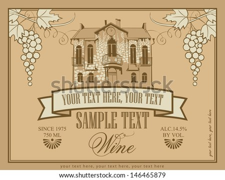 label for wine with an old stone house and a bunch of grapes