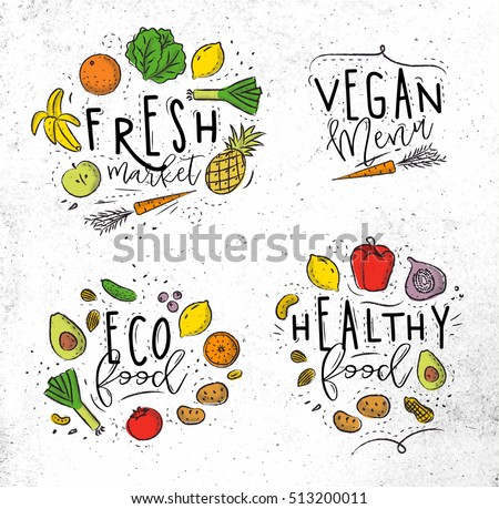 Labels eco style decorated by fruits and vegetables lettering fresh market, vegan menu, eco food, healthy food drawing with coal and color on dirty paper background
