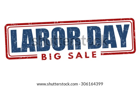 Labor day big sale grunge rubber stamp on white background, vector illustration