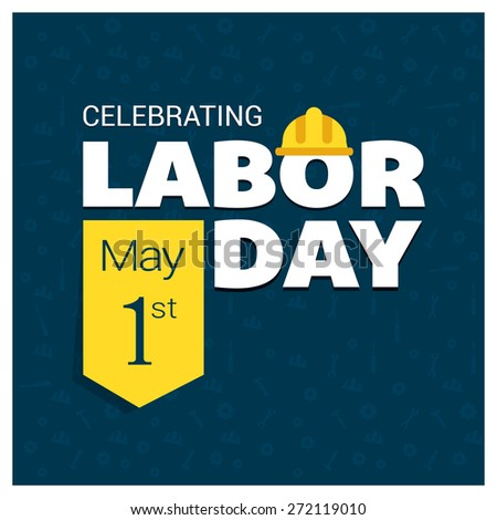Labor Day logo Poster, banner, brochure or flyer design with stylish text 1st May Happy Labor Day on American Blue background with yellow and white typography creative artwork