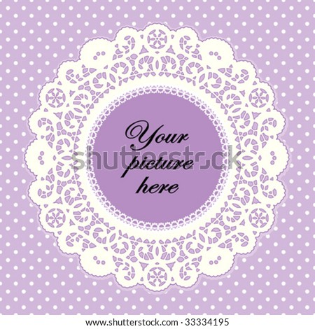 Lace Doily Frame, antique vintage design border pattern, pastel lavender polka dot background, copy space for picture, text. For Mothers Day, scrapbooks, albums, crafts, decorating. EPS8 compatible.