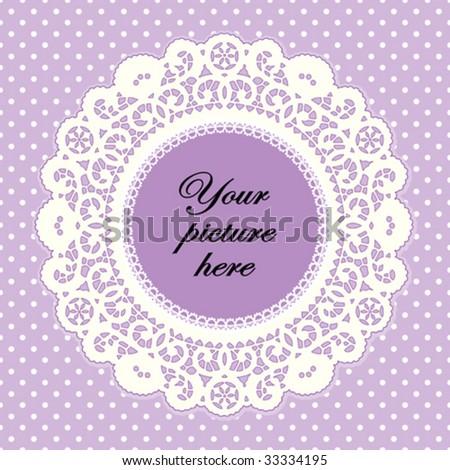 Lace Doily Frame, antique vintage design border pattern, pastel lavender polka dot background, copy space for picture, text. For Mothers Day, scrapbooks, albums, crafts, decorating. EPS8 compatible.