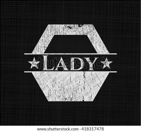 Lady chalk emblem written on a blackboard