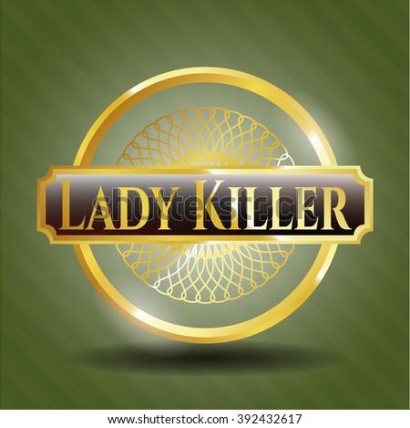 Lady Killer gold emblem or badge