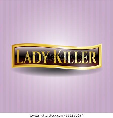 Lady Killer gold shiny badge
