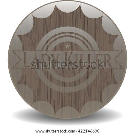 Lady Killer wooden emblem. Retro