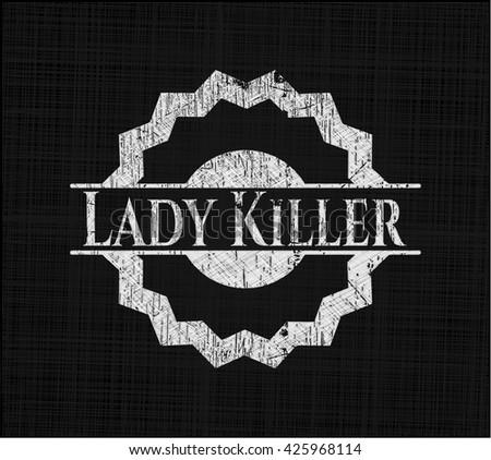 Lady Killer written on a blackboard