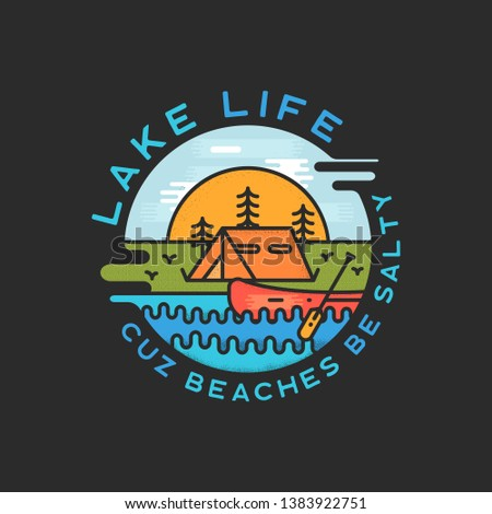 Lake Life Logo Design. Modern Liquid Dynamic Style. Travel adventure badge patch with quote - Cuz beaches be salty. Funny camping insignia label for print t-shirt. Stock vector.