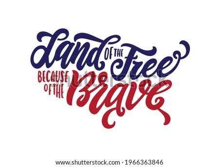Land of the free because of the brave hand drawn american patriotic quote lettering. 4th of July day related calligraphy. Vector vintage illustration. Foto stock ©