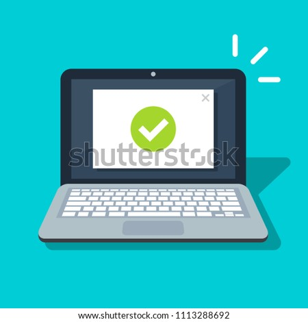 Laptop with checkmark or tick notification vector illustration, flat design of computer pc with approved choice, idea of task done, updated or download complete, accept or approve checkmark.
