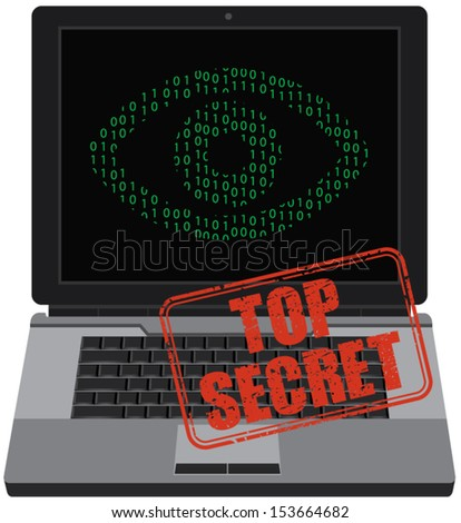 Laptop with eye and top secret grunge stamp. Internet control and surveillance concept.