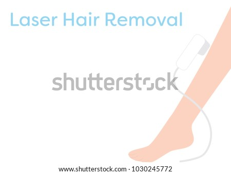 Laser Hair removal cosmetic treatment - Leg hair removal