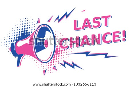 last chance   advertising sign