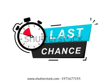 Last Chance icon on white background. Last Chance logo design with timer and text. Last chance, limited sale offer promo stamp with stopwatch. Promo label with last chance and limited time on clock. Stock photo ©
