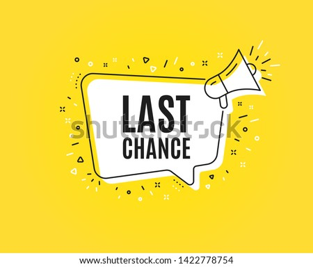 Last chance Sale. Megaphone banner. Special offer price sign. Advertising Discounts symbol. Loudspeaker with speech bubble. Last chance sign. Marketing and advertising tag. Vector